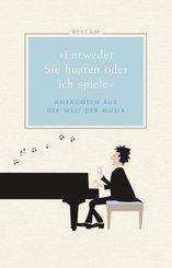 'Entweder Sie husten oder ich spiele'. Anekdoten aus der Welt der Musik (eBook, ePUB)