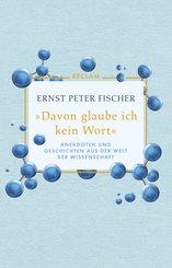'Davon glaube ich kein Wort'. Anekdoten und Geschichten aus der Welt der Wissenschaft (eBook, ePUB)
