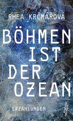 Böhmen ist der Ozean (eBook, ePUB)