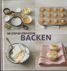 Die Step-by-Step-Küche Backen