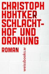 Schlachthof und Ordnung (eBook, ePUB)