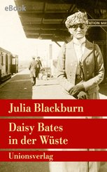 Daisy Bates in der Wüste (eBook, ePUB)