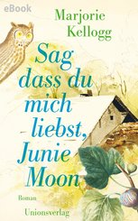 Sag dass du mich liebst, Junie Moon (eBook, ePUB)