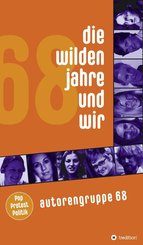 Die wilden Jahre und wir (eBook, ePUB)