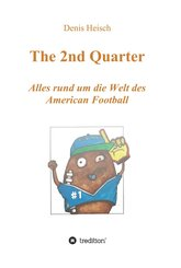 The 2nd Quarter - Alles rund um die Welt des American Football (eBook, ePUB)