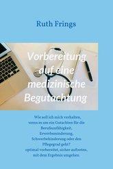Vorbereitung auf eine medizinische Begutachtung (eBook, ePUB)
