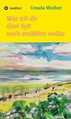 Was ich dir über Sylt noch erzählen wollte (eBook, ePUB)
