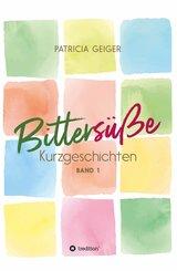 Bittersüße Kurzgeschichten (eBook, ePUB)