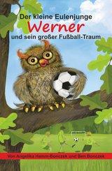 Der kleine Eulenjunge Werner und sein großer Fußball-Traum (eBook, ePUB)