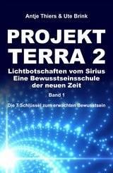 PROJEKT TERRA 2 - Lichtbotschaften vom Sirius - Eine Bewusstseinsschule der neuen Zeit (eBook, ePUB)