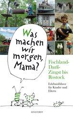 Was machen wir morgen, Mama? Fischland-Darß-Zingst bis Rostock (eBook, ePUB)