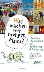 'Was machen wir morgen, Mama?' Östliches Ostfriesland mit Spiekeroog & Langeoog (eBook, ePUB)