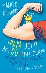 'Papa, jetzt bist du Prinzessin!' (eBook, ePUB)