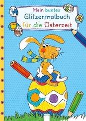 Mein buntes Glitzermalbuch für die Osterzeit