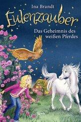 Eulenzauber (13). Das Geheimnis des weißen Pferdes (eBook, ePUB)