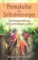 Permakultur für Selbstversorger - Gartengestaltung für nachhaltiges Leben (eBook, ePUB)