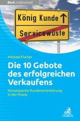 Die 10 Gebote erfolgreichen Verkaufens (eBook, ePUB/PDF)