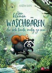 Vom kleinen Waschbären, der sich traute, mutig zu sein (eBook, PDF)