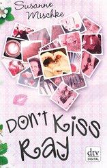 Don't Kiss Ray (eBook, ePUB)