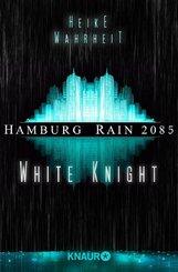 Hamburg Rain 2085. White Knight (eBook, ePUB)