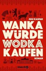 Wanka würde Wodka kaufen (eBook, ePUB)