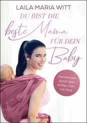Du bist die beste Mama für dein Baby (eBook, ePUB)