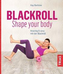 Blackroll - Shape your body (eBook, ePUB)