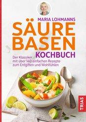 Maria Lohmanns Säure-Basen-Kochbuch (eBook, ePUB)