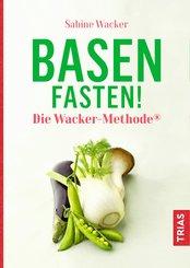 Basenfasten! Die Wacker-Methode® (eBook, ePUB)