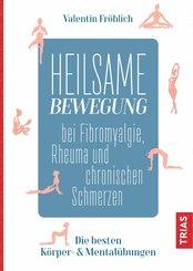 Heilsame Bewegung bei Fibromyalgie, Rheuma und chronischen Schmerzen (eBook, ePUB)