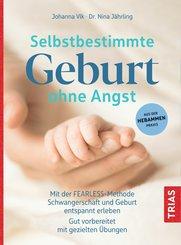 Selbstbestimmte Geburt ohne Angst (eBook, ePUB)