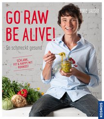 Go raw be alive! (eBook, ePUB)