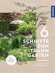 6 Schritte zum Traumgarten (eBook, PDF)