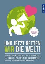 Und jetzt retten wir die Welt (eBook, PDF)