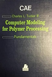 Computer Aided Engineering for Polymer Processing (CAE): Fundamentals of Computer Modeling for Polymer Processing