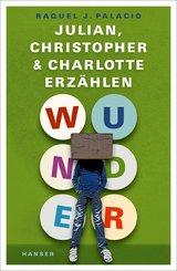 Wunder - Julian, Christopher und Charlotte erzählen (eBook, ePUB)