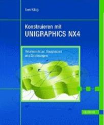 Konstruieren mit UNIGRAPHICS NX 4