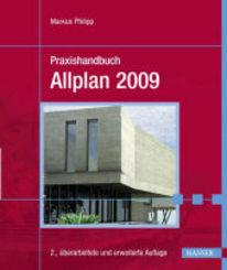 Praxishandbuch Allplan 2009: Praktisches Handbuch für Entwurf und Planung (Ebook nicht enthalten)