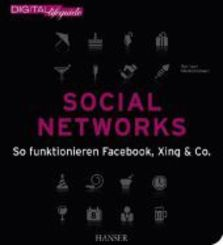 Social Networks - So funktionieren Facebook, Xing & Co.