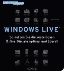 Windows Live - So nutzen Sie die kostenlosen Online-Dienste optimal und überall