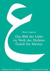 Das Bild der Liebe im Werk des Dichters Gamil ibn Ma'mar (eBook, PDF)