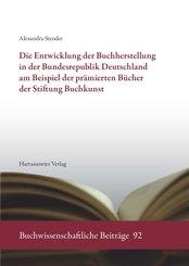 Die Entwicklung der Buchherstellung in der Bundesrepublik Deutschland am Beispiel der prämierten Bücher der Stiftung Buchkunst (eBook, PDF)