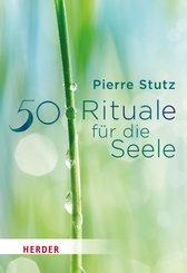 50 Rituale für die Seele (eBook, ePUB)