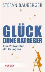 Glück ohne Ratgeber (eBook, ePUB)