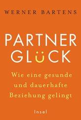 Partnerglück - wie eine gesunde und dauerhafte Beziehung gelingt (eBook, ePUB)
