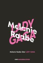 Melanie Raabe über Lady Gaga (eBook, ePUB)