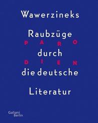 Parodien. Wawerzineks Raubzüge durch die deutsche Literatur (eBook, ePUB)