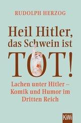Heil Hitler, das Schwein ist tot! (eBook, ePUB)