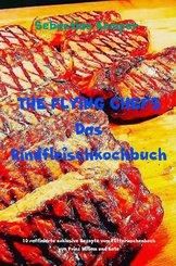 THE FLYING CHEFS Das Rindfleischkochbuch (eBook, ePUB)