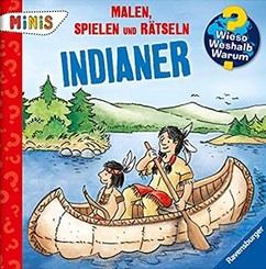 Ravensburger Minis - Malen, Spielen und Rätseln: Indianer - Wieso? Weshalb? Warum?